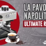 La Pavoni PA-1200 Napolitana Review - Rise And Grind