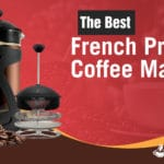 The Best French Press Coffee Makers Compared – Reviews and Top Picks