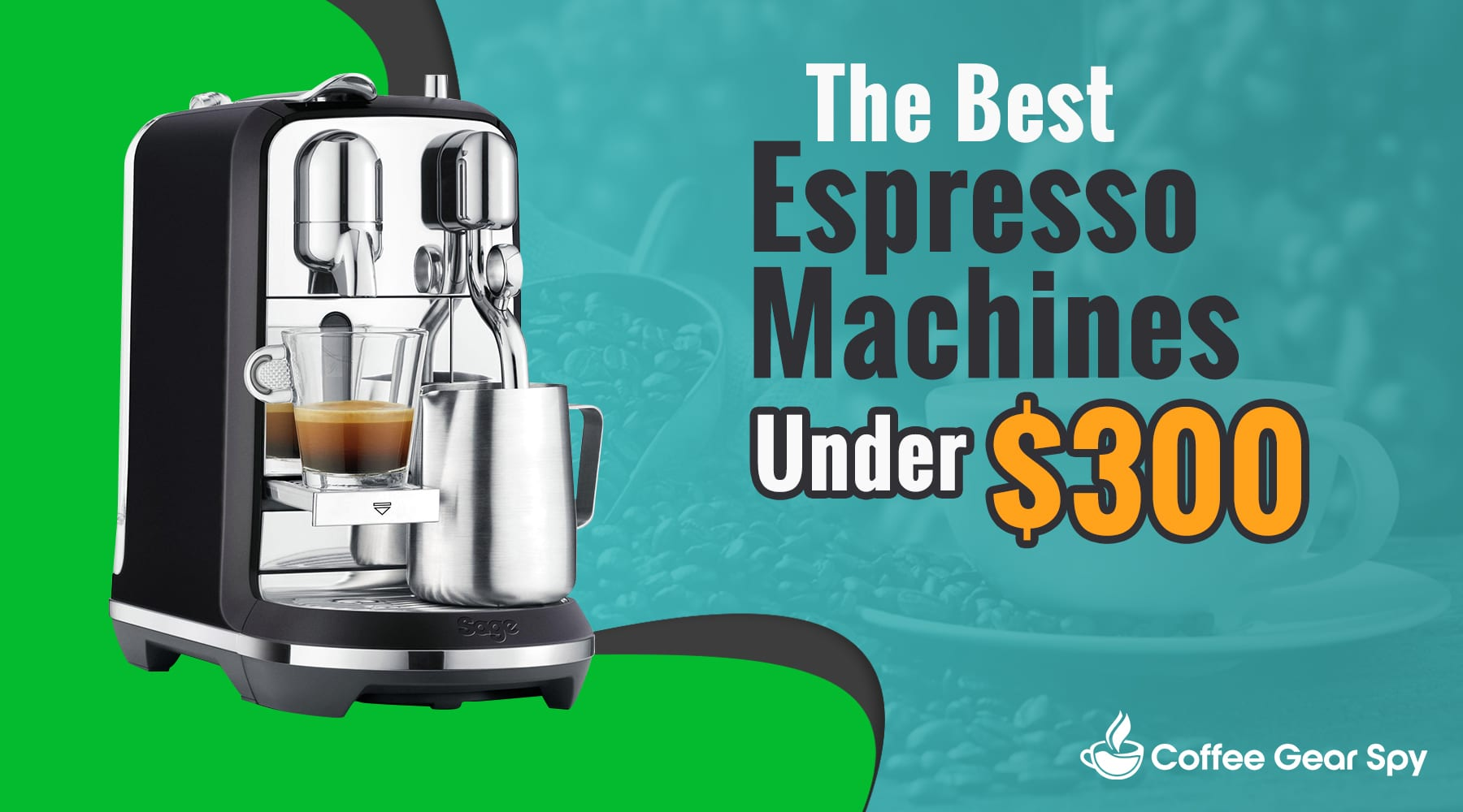 The Top 5 Best Espresso Machines Under $300 – The Complete Round-Up Review