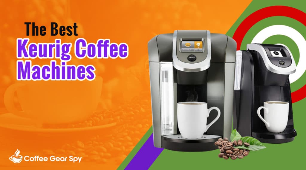 best keurig coffee makers compare the models