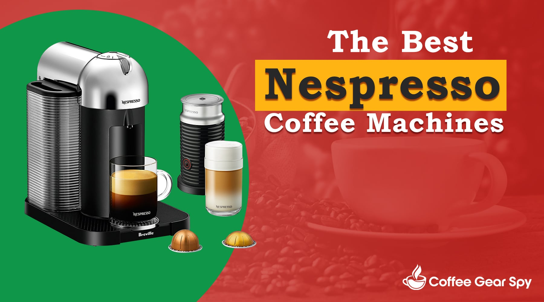 What's The Best Nespresso Coffee Machine? We Review Five Of The Best